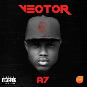 New Mixtape By Vector – #A7 Tracklist (Download 13 Tracks)